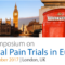 The Symposium on Clinical Pain Trials in Europe. London, UK