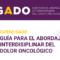Curso GADO. Guía Interdisciplinar del Dolor Oncológico
